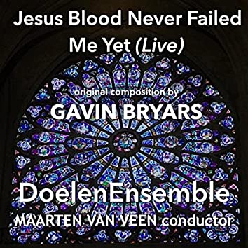 Jesus Blood Never Failed Me Yet (Live)