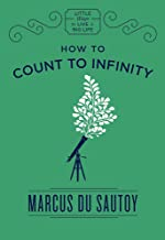 How to Count to Infinity (Little Ways to Live a Big Life)