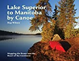 Lake Superior to Manitoba by Canoe: Mapping the Route into the Heart of the Continent