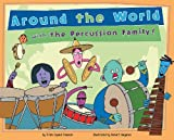 Around the World with the Percussion Family! (Musical Families)