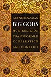 Big Gods: How Religion Transformed Cooperation and...