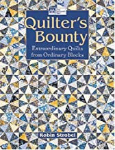 Quilter's Bounty: Extraordinary Quilts From Ordinary Blocks