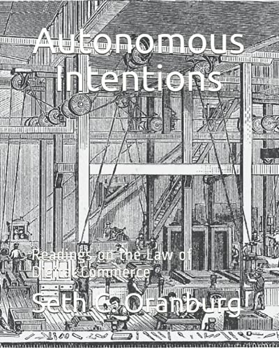 Compare Textbook Prices for Autonomous Intentions: Readings on the Law of Digital Commerce  ISBN 9798748888943 by Oranburg, Seth