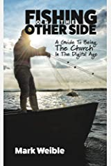 Fishing On The Other Side: A Guide To Being The Church In The Digital Age Kindle Edition