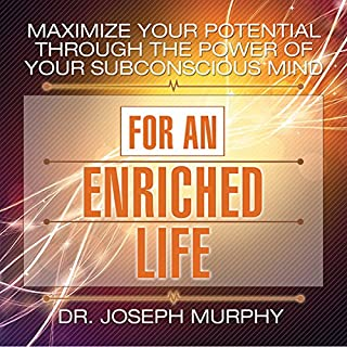 Maximize Your Potential Through the Power of Your Subconscious Mind for an Enriched Life cover art