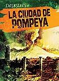 La ciudad de Pompeya / The City of Pompeii (Desastres)