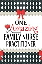 One Amazing Family Nurse Practitioner: Medical Theme Decorated Lined Notebook For Gratitude And Appreciation (World's Best Nurses Series)