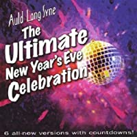 Auld Lang Syne: The Ultimate New Year's Eve Celebration by All That Music All-Star Band (2004-05-27)