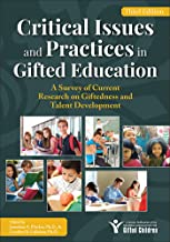 Critical Issues and Practices in Gifted Education (3rd ed.): A Survey of Current Research on Giftedness and Talent Develop...