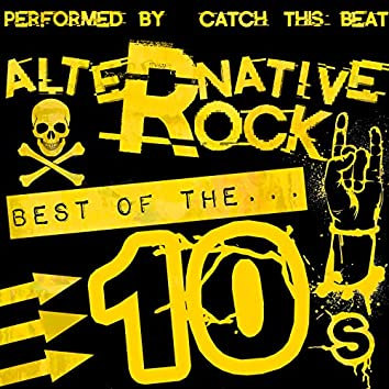 Alternative Rock: Best of the 10's