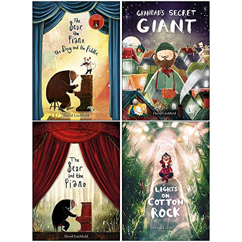 David Litchfield Collection 4 Books Set (The Bear The Piano The Dog and the Fiddle, Grandad's Secret Giant, The Bear and the Piano, Lights on Cotton Rock)