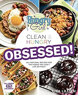 Hungry Girl Clean & Hungry OBSESSED! by [Lisa Lillien]