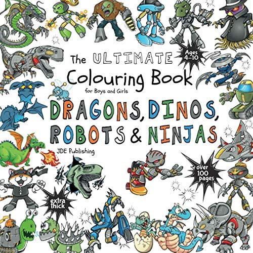 The Ultimate Colouring Book for Boys Girls Dragons Dinos Robots Ninjas Fantasy for Children product image