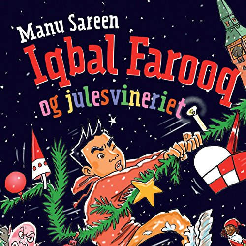 Iqbal Farooq og julesvineriet (Iqbal Farooq 4) audiobook cover art