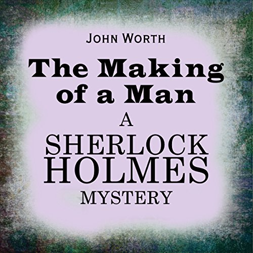 Sherlock Holmes: The Making of a Man  Audiolibri