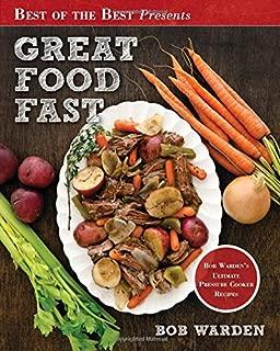 Great Food Fast : Bob Warden's Ultimate Pressure Cooker Recipes