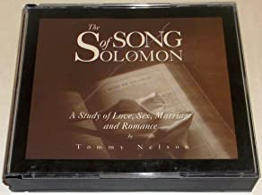 The Song of Solomon - A Study of Love, Sex, Marriage and Romance