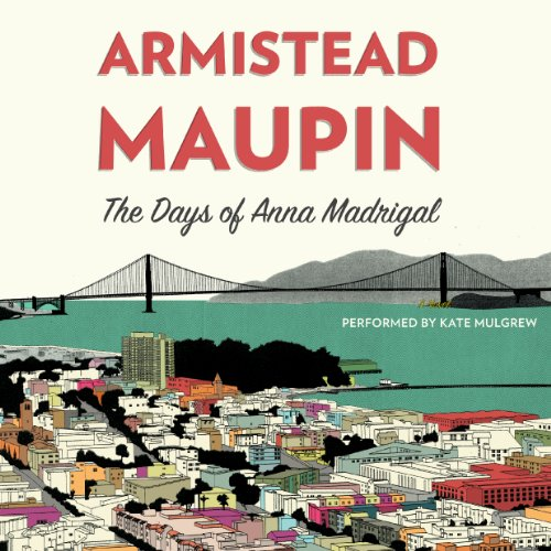 The Days of Anna Madrigal audiobook cover art