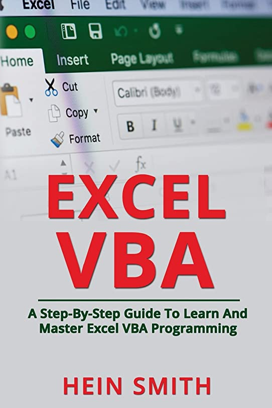 恐怖誤解を招く致命的なExcel VBA: A Step-By-Step Guide To Learn And Master Excel VBA Programming