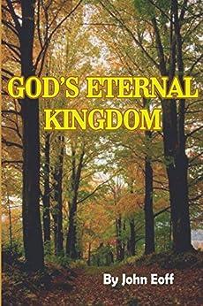 GOD's Eternal Kingdom by [John Eoff]