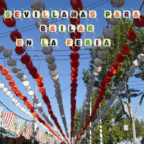 Un Cielo de Farolillos - Me gustas mujer - La Feria - Ponte ...