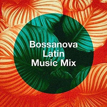 Bossanova Latin Music Mix