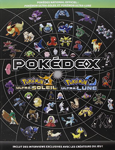 Guide Pokedex National Officiel : Pokemon Ultra Soleil-Lune
