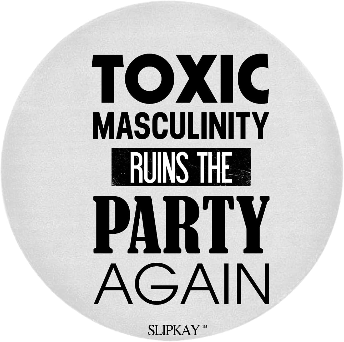 Toxic Masculinity Ruins The Round cheap Rug Trust Party Again