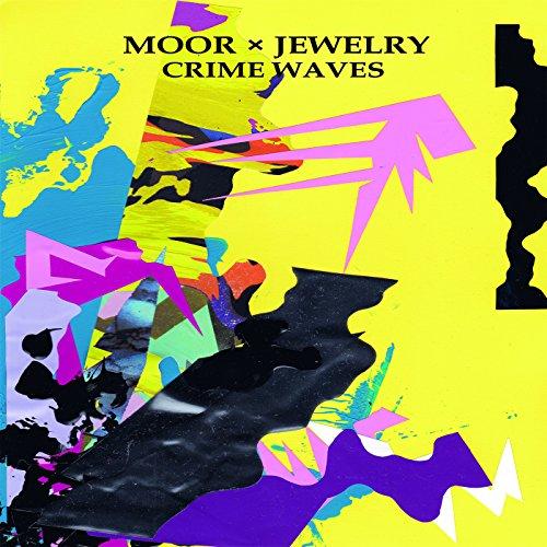 Moor X Jewelry: Crime Waves [12' VINYL]