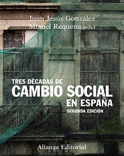 Tres décadas de cambio social en España: Segunda edición (Libro Univ.- Manuales)