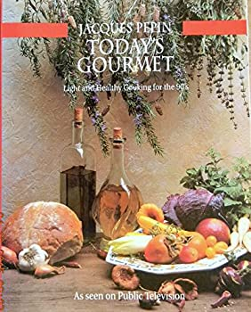 Today's Gourmet: Great Light Cooking with Jacques Pepin 0912333073 Book Cover