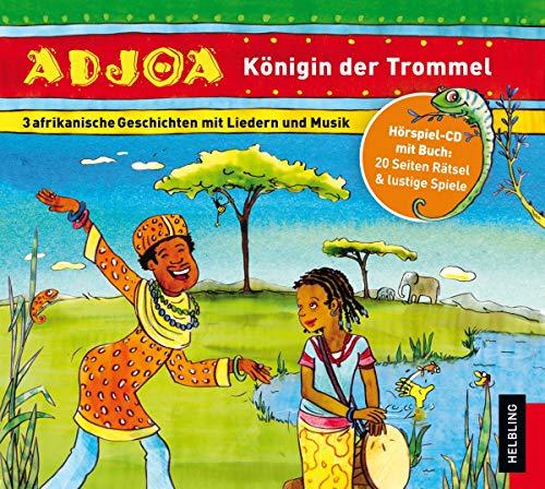 Adjoa - Königin der Trommel. Audio-CD: 3 afrikanische Geschichten mit Liedern und Musik