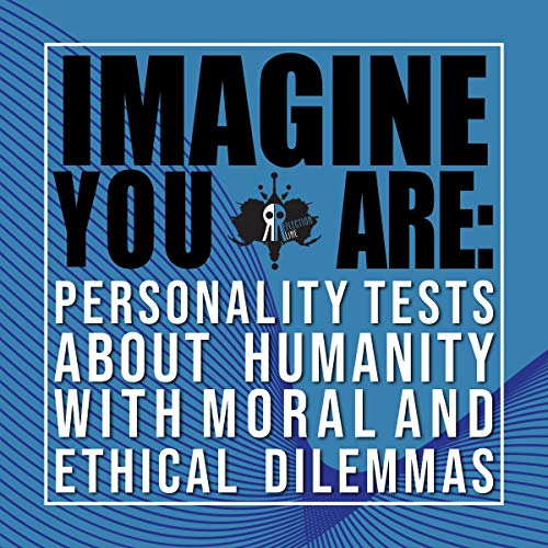 Imagine You Are: Personality Tests About Humanity with Moral and Ethical Dilemmas cover art