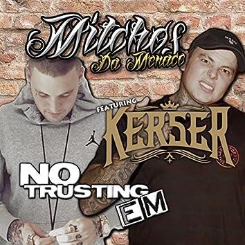 No Trusting Em (feat. Kerser) - Single