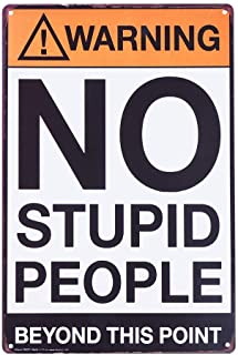 Retro Fashion Chic Funny Metal Tin Sign Warning No Stupid People Beyond This Point