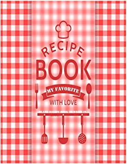 My Favorite Recipes blank recipe book to write in: Collect the Recipes You Love in Your Own Custom Cookbook, (120-Recipe J...