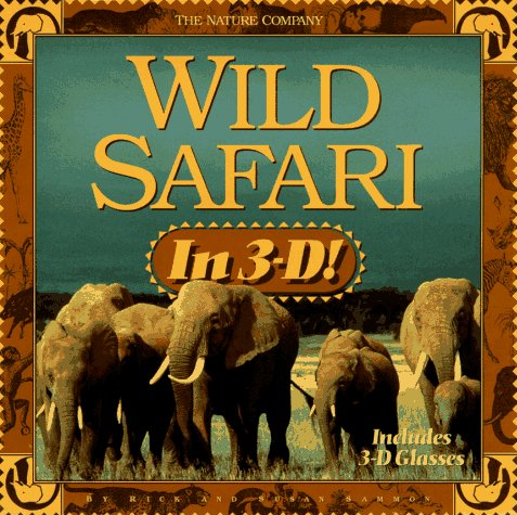 Wild Safari in 3-D!: Includes Book and 3d Glasses (Nature Company)