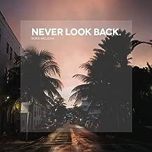 Never Look Back  Edit