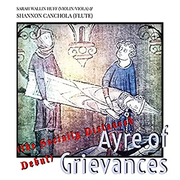 Ayre of Grievances (The Socially Distanced Debut)