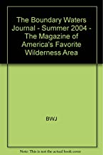 The Boundary Waters Journal - Summer 2004 - The Magazine of America's Favorite Wilderness Area