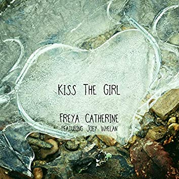 Kiss The Girl (feat. Joey Whelan)