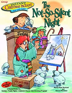 Instant Christmas Pageant: The Not So Silent Night