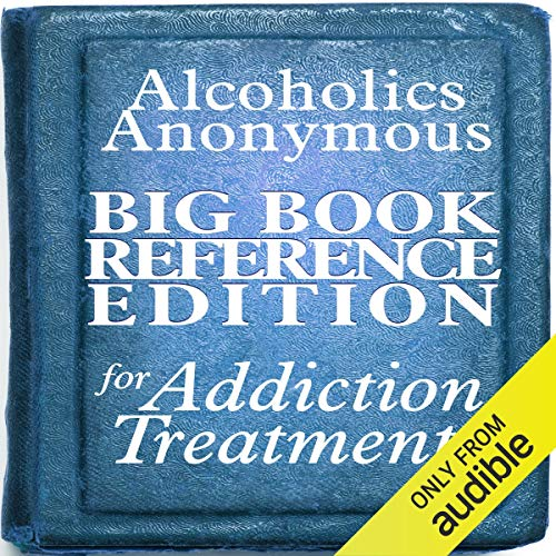 Alcoholics Anonymous Big Book Reference Edition for Addiction Treatment Audiobook By Alcoholics Anonymous cover art