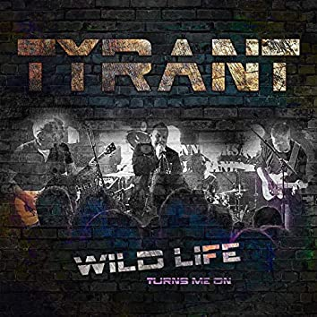 Wild Life (Turns Me On)