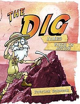 The Dig for Kids: James by [Patrick Schwenk]
