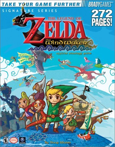 The Legend of Zelda(R): The Wind Waker(TM) Official Strategy Guide (Signature (Brady)) Paperback – March 18, 2003