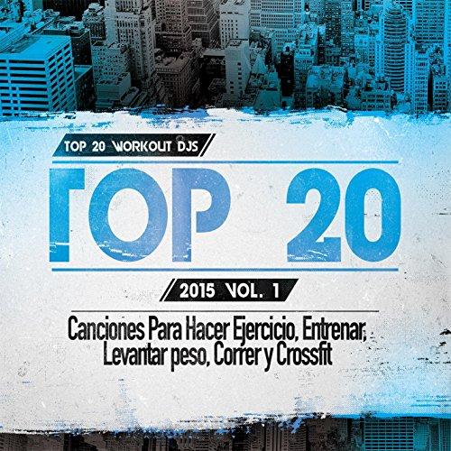 Top 20 Canciones Para Hacer Ejercicio, Entrenar, Levantar peso, Correr y Crossfit Vol. 1