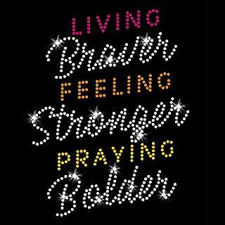 Living Braver Feeling Stronger Praying Bolder Iron-on Rhinestone and Rhinestud Transfers for T-Shirts by JCS Rhinestones