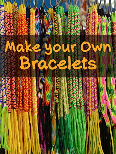 Make your Own Bracelets