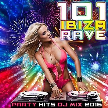 101 Ibiza Rave Party Hits DJ Mix 2015